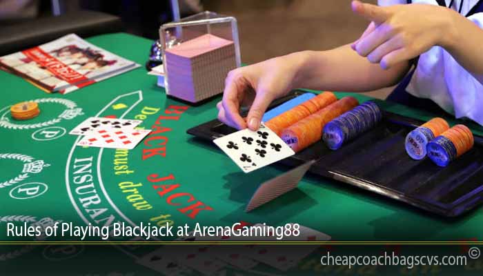 Rules of Playing Blackjack at ArenaGaming88