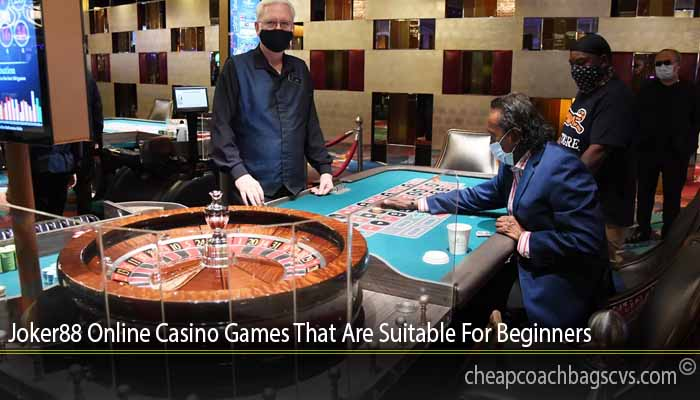 Joker88 Online Casino Games That Are Suitable For Beginners